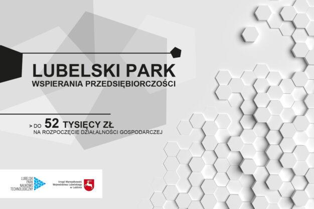 """""""Lubelski Park Wspierania Przedsiębiorczości"""" – nabór projektów"""
