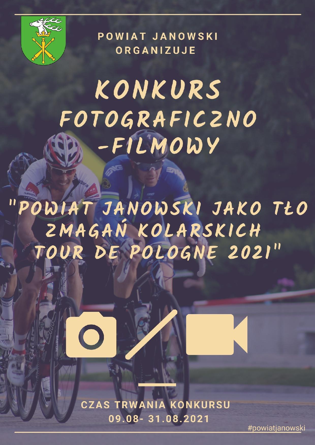 """"""" Powiat Janowski jako tło zmagań kolarskich Tour de Pologne 2021"""" – konkurs fotograficzno-filmowy"""